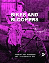 Bikes And Bloomers - Jungnickel, Kat (goldsmiths College, University Of London) - ISBN: 9781906897758