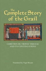 Complete Story Of The Grail - Chretien De Troyes` Perceval And Its Continuations - Troyes, Chretien De; Bryant, Nigel - ISBN: 9781843844983