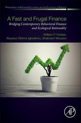 Perspectives in Behavioral Economics and the Economics of Behavior, A Fast and Frugal Finance - Mousavi, Shabnam; Igboekwu, Aloysius Obinna; Forbes, William P. - ISBN: 9780128124956