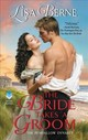 The Bride Takes A Groom - Berne, Lisa - ISBN: 9780062451828