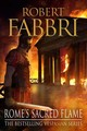 Rome's Sacred Flame - Fabbri, Robert (author) - ISBN: 9781782397052