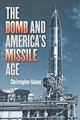 Bomb And America's Missile Age - Gainor, Christopher (space Historian, Foresight Science And Technology) - ISBN: 9781421426037