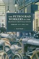 Petrograd Workers The Russian Revolution - Mandel, David - ISBN: 9781608460069