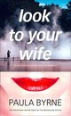 Look To Your Wife - Byrne, Paula - ISBN: 9780008270582