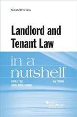 Landlord And Tenant Law In A Nutshell - Hill, David; Brown, Carol - ISBN: 9781634603232