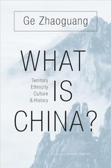 What Is China? - Ge, Zhaoguang - ISBN: 9780674737143