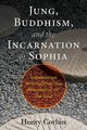 Jung, Buddhism, And The Incarnation Of Sophia - Corbin, Henry - ISBN: 9781620557396