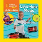 Look & Learn: Let's Make Music - National Geographic Kids; Musgrave, Ruth A. - ISBN: 9781426329913