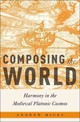 Composing The World - Hicks, Andrew (assistant Professor Of Music And Medieval Studies, Assistant... - ISBN: 9780190658205
