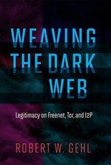 Weaving The Dark Web - Gehl, Robert W. (associate Professor, The University Of Utah) - ISBN: 9780262038263
