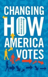 Changing How America Votes - Donovan, Todd (EDT) - ISBN: 9781442276079