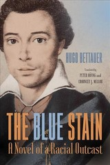 Blue Stain - Bettauer, Hugo; Hoeyng, Peter; Afterword By Kenneth R. Janken, Chauncey J. Mellor - ISBN: 9781571139993