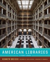 American Libraries 1730-1950 - Breisch, Kenneth (university Of Southern California) - ISBN: 9780393731606