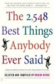 The 2,548 Best Things Anybody Ever Said - Byrne, Robert (EDT) - ISBN: 9780743235792