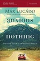 Anxious For Nothing Study Guide - Lucado, Max - ISBN: 9780310087311