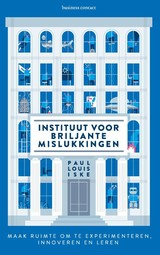 Instituut voor briljante mislukkingen - Paul Louis Iske; Paul Iske - ISBN: 9789047011460