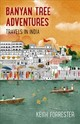 Banyan Tree Adventures: Travels In India - Forrester, Keith - ISBN: 9781785358081