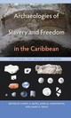 Archaeologies Of Slavery And Freedom In The Caribbean - Bates, Lynsey A. (EDT)/ Chenoweth, John M. (EDT)/ Delle, James A. (EDT) - ISBN: 9781683400554