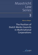 The Position of Dutch Works Councils in Multinational Corporations - Marcus  Meyer - ISBN: 9789462748729