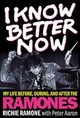 I Know Better Now - Ramone, Richie; Aaron, Peter - ISBN: 9781617137105