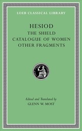 Shield. Catalogue Of Women. Other Fragments - Hesiod - ISBN: 9780674997219