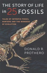 Story Of Life In 25 Fossils - Prothero, Donald R. - ISBN: 9780231171915
