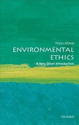 Environmental Ethics: A Very Short Introduction - Attfield, Robin (professor Emeritus Of Philosophy, Cardiff University) - ISBN: 9780198797166