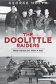 Doolittle Raiders: What Heroes Do After A War - Nolta, George A. - ISBN: 9780764356148