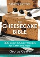 The Cheesecake Bible - Geary, George - ISBN: 9780778806189
