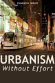 Urbanism Without Effort - Wolfe, Charles R - ISBN: 9781610919692