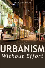 Urbanism Without Effort - Wolfe, Charles R. - ISBN: 9781610919692