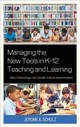 Managing The New Tools In K-12 Teaching And Learning - Schulz, Jerome A. - ISBN: 9781475836646