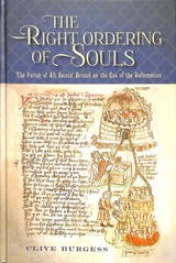 `the Right Ordering Of Souls` - The Parish Of All Saints` Bristol On The Eve Of The Reformation - Burgess, Clive - ISBN: 9781783273096