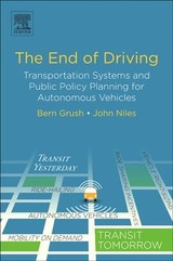 End Of Driving - Grush, Bern (grush Niles Strategic); Niles, John (center For Advanced Transportation And Energy Solutions, Seattle, Wa, Usa) - ISBN: 9780128154519
