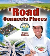 Road Connects Places - Sikkens, Crystal - ISBN: 9780778751656