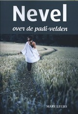 Nevel over de padi-velden - Mary Leurs - ISBN: 9789492055507