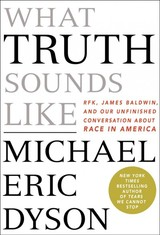 What Truth Sounds Like - Dyson, Michael Eric - ISBN: 9781250199416