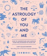 Astrology Of You And Me - Goldschneider, Gary - ISBN: 9781683690429