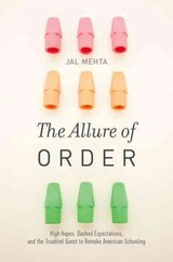 Allure Of Order - Mehta, Jal (assistant Professor Of Education, Harvard Graduate School Of Education) - ISBN: 9780190231453