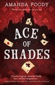 Ace Of Shades - Foody, Amanda - ISBN: 9781848455450