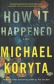 How It Happened - Koryta, Michael - ISBN: 9780316293938