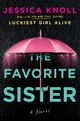 The Favorite Sister - Knoll, Jessica - ISBN: 9781501153198