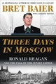 Three Days In Moscow - Baier, Bret/ Whitney, Catherine - ISBN: 9780062748362