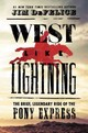 West Like Lightning - Defelice, Jim - ISBN: 9780062496768