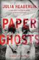 Paper Ghosts - Heaberlin, Julia - ISBN: 9780804178020