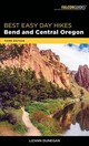 Best Easy Day Hikes Bend And Central Oregon - Dunegan, Lizann - ISBN: 9781493030323