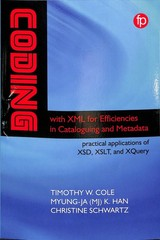 Coding With Xml For Efficiencies In Cataloging And Metadata - Schwartz, Christine; Han, Myung-ja K.; Cole, Timothy W. - ISBN: 9781783303694