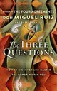 Three Questions - Ruiz, Don Miguel, Jr.; Emrys, Barbara - ISBN: 9780008305048