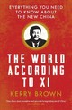 World According To Xi - Brown, Kerry - ISBN: 9781788313285