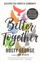 Better Together - George, Rusty - ISBN: 9780764230790
